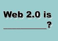 Web 2.0 is ______?